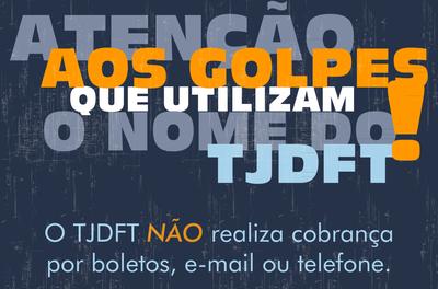 TJDFT ALERTA SOBRE GOLPE RELATIVO A BLOQUEIO DE CONTAS